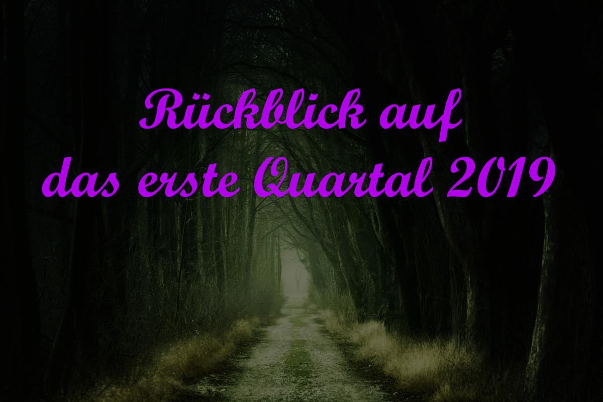 rueckblick q1 19