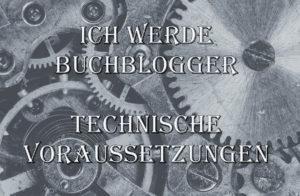 blogger technische voraussetzungen
