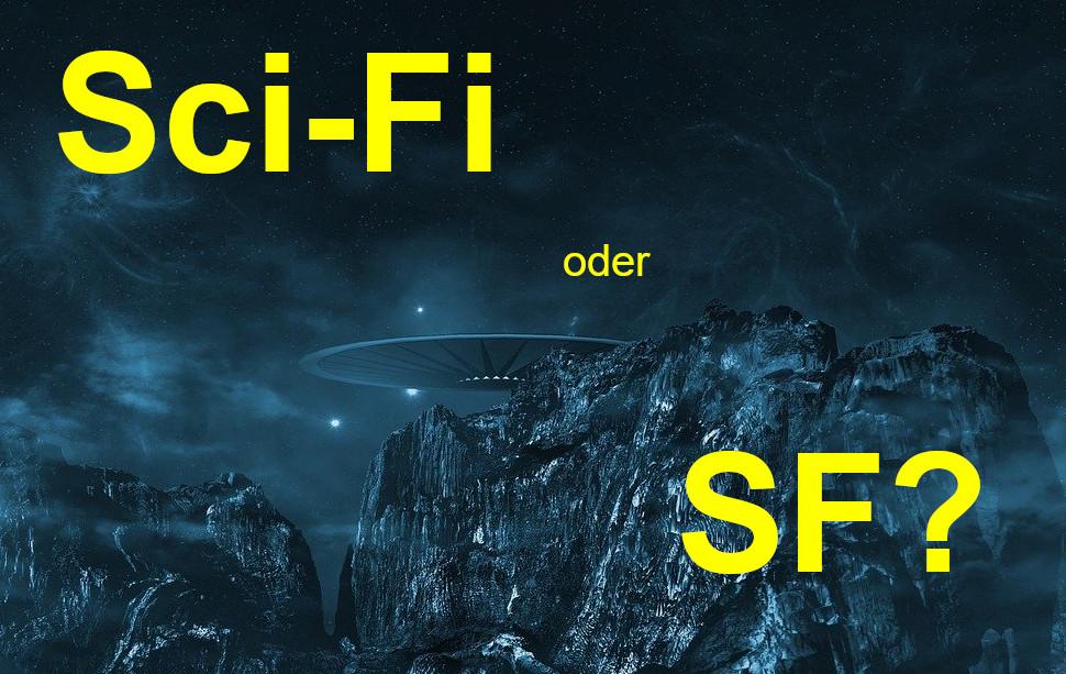 Sci-Fi oder SF?
